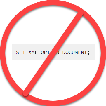 No workaround required image crosses out the code required for the workaround (SET XML OPTION DOCUMENT;)